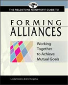 Fieldstone Alliance Nonprofit Guide to Forming Alliances: Working Together to Achieve Mutual Goals